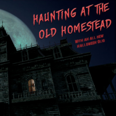Haunting at the Old Homestead